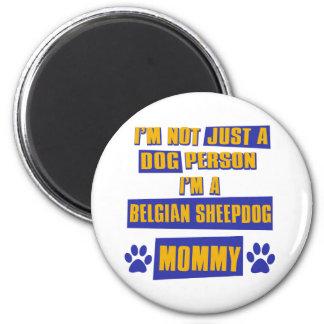 Belgian Sheepdog Mommy 2 Inch Round Magnet