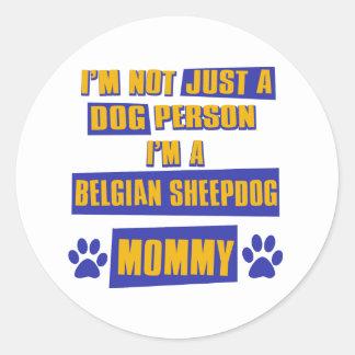 Belgian Sheepdog Mommy Classic Round Sticker
