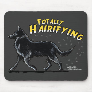 Belgian Sheepdog Totally Hairifying Mouse Pad