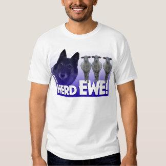 Belgian Shepherd - I Herd EWE PUN (I heard you) Tshirt