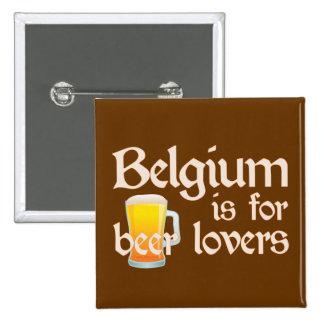 Bélgica está para los amantes de la cerveza pin cuadrada 5 cm