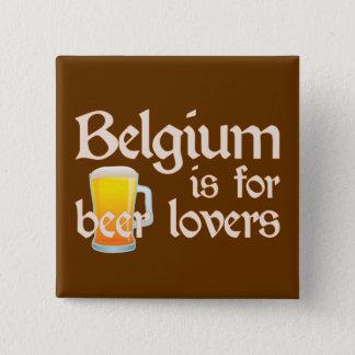 Belgium is for Beer Lovers Button