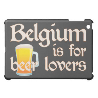 Belgium is for Beer Lovers iPad Mini Cover