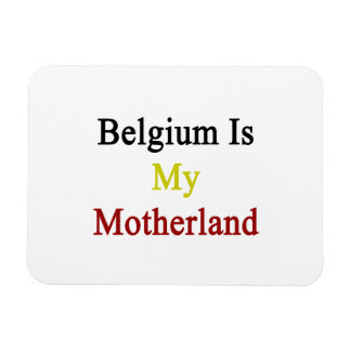 Belgium Is My Motherland Rectangular Photo Magnet