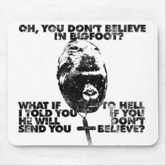 Belief in Bigfoot Mouse Pad