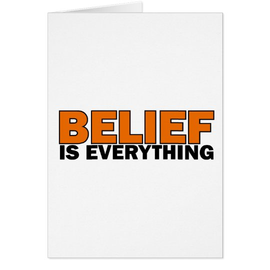 Belief is Everything Card