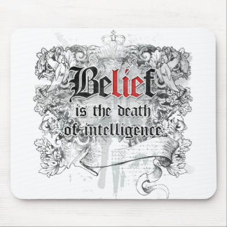 Belief is the Death of Intelligence Mouse Pad