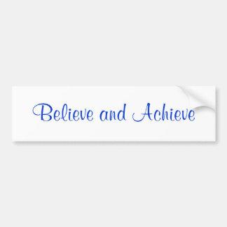 Believe Achieve Bumper Sticker