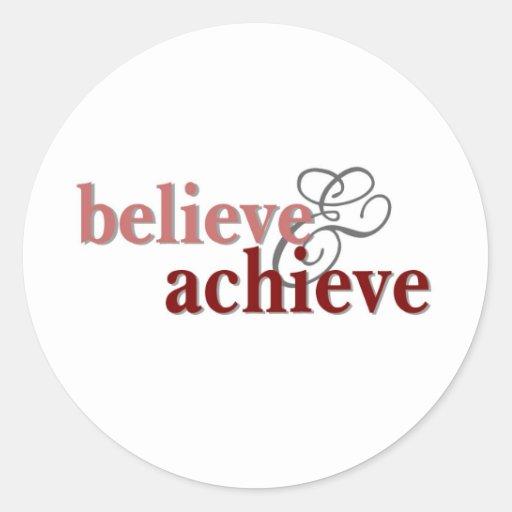 Believe and Achieve Classic Round Sticker