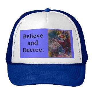 """Believe and Decree"" Hat"