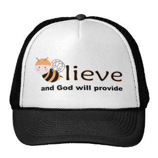 Believe and God will provide Trucker Hat