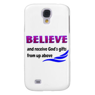 Believe and receive God's gifts Galaxy S4 Cover