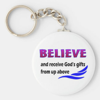 Believe and receive God's gifts Keychain