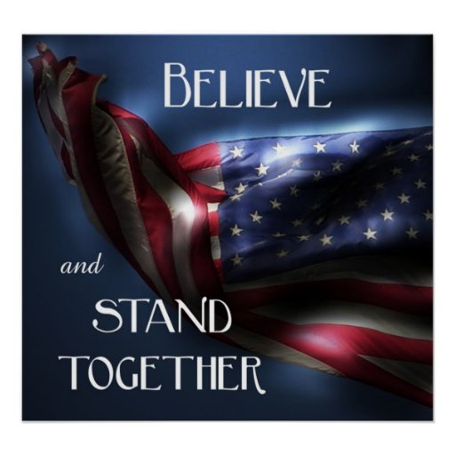 Believe and Stand Together-American Flag Poster