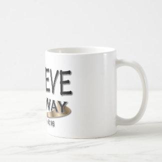 Believe Anyway Coffee Mug
