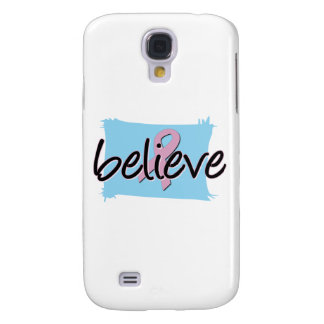 Believe - Breast Cancer Awareness Galaxy S4 Cover