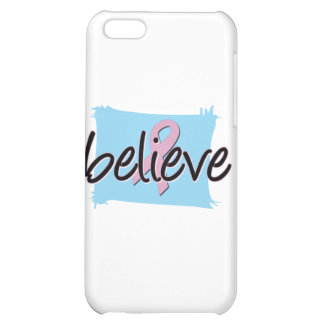 Believe - Breast Cancer Awareness iPhone 5C Covers