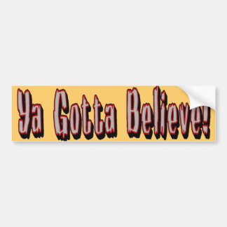 Believe? Bumper Sticker