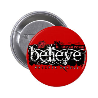 Believe - by Pacific Oracle Pinback Buttons