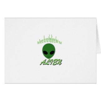 Believe Do Not Believe But Real Alien Card