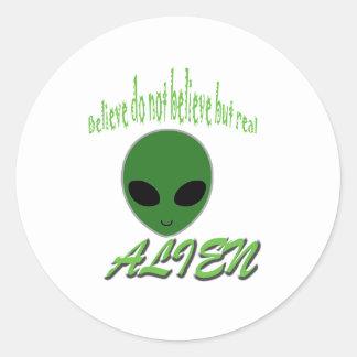 Believe Do Not Believe But Real Alien Classic Round Sticker