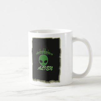 Believe Do Not But Real Alien with Background Coffee Mug