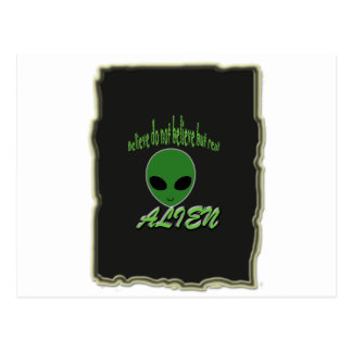 Believe Do Not But Real Alien with Background Postcard