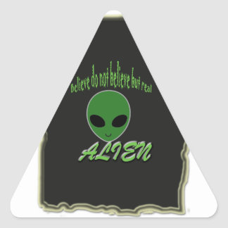 Believe Do Not But Real Alien with Background Triangle Sticker