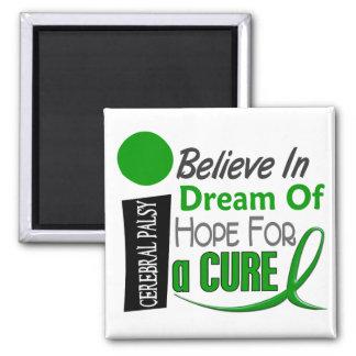 BELIEVE DREAM HOPE Cerebral Palsy Magnet