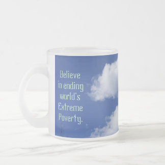 Believe ending World's Extreme Poverty Gen Zero Frosted Glass Coffee Mug