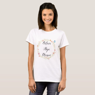 Believe Hope Dream Watercolor Floral Butterfly T-Shirt