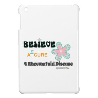 Believe in a cure for RA / RD Cover For The iPad Mini