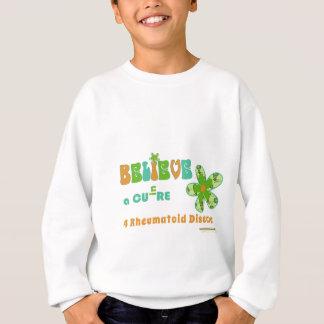 Believe in a cure for #rheum disease sweatshirt