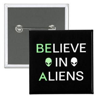 Believe In Aliens Pinback Button