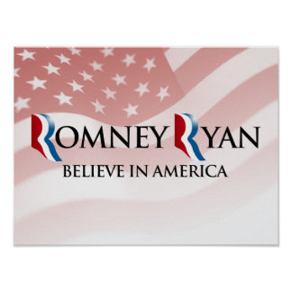 BELIEVE IN AMERICA WITH ROMNEY RYAN.png Posters