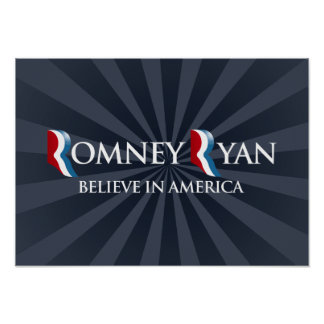 BELIEVE IN AMERICA WITH ROMNEY RYAN -.png Posters