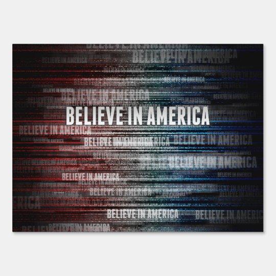 Believe In America Yard Sign