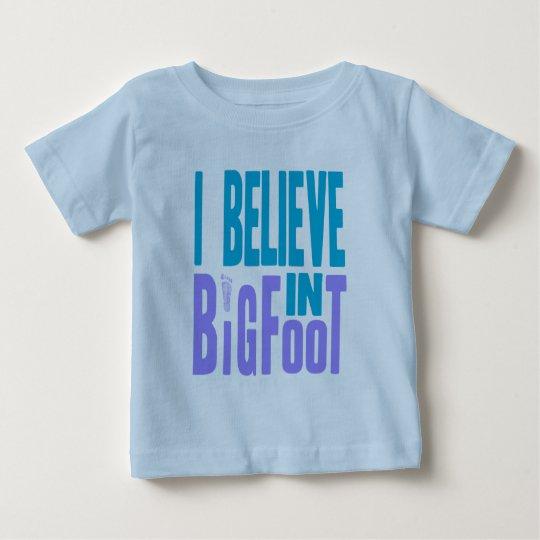 Believe in BIGfoot! Baby T-Shirt