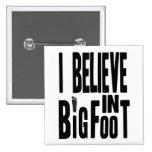 Believe in BIGFOOT - Black Buttons