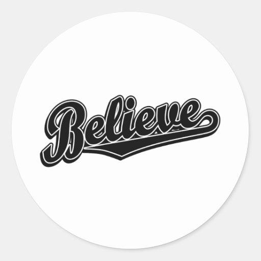 Believe in Black Deluxe Round Sticker