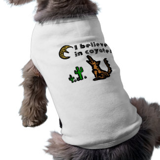 Believe in Coyotes Dog Shirts