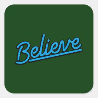 Believe in cyan square sticker