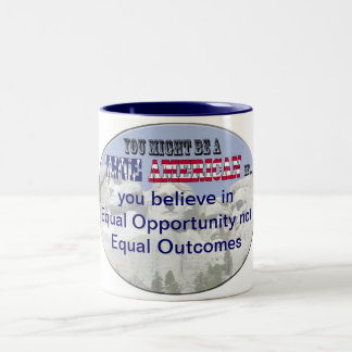 believe in equal opportunities not equal outcomes mugs