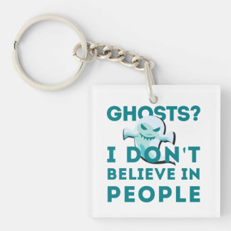 Believe in Ghosts Single-Sided Square Acrylic Keychain