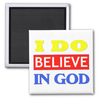 Believe In God 2 Inch Square Magnet