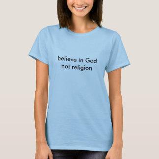 believe in God not religion women's t T-Shirt