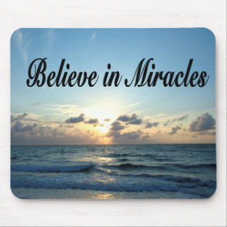 BELIEVE IN GOD'S MIRACLES MOUSE PAD