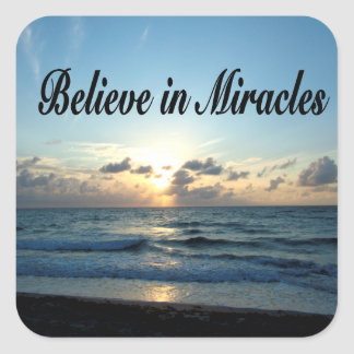 BELIEVE IN GOD'S MIRACLES SQUARE STICKER