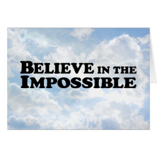Believe in Impossible - Horizontal Greeting Card