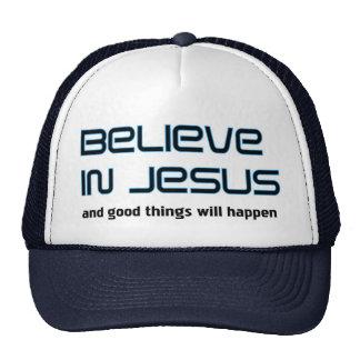 Believe in Jesus Christian saying Trucker Hat